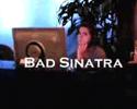 Bad Sinatra